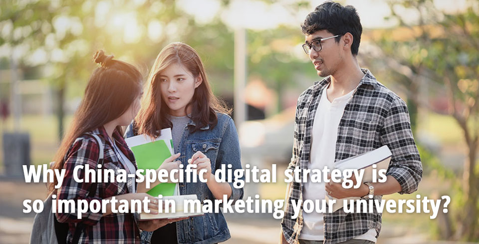why-china-specific-digital-strategy-is-sp-important-in-marketing-your-university.jpg